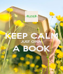 KEEP CALM JUST OPEN A BOOK  - Personalised Poster A4 size
