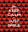 KEEP CALM & JUST SMILE - Personalised Poster A4 size