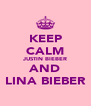 KEEP CALM JUSTIN BIEBER AND LINA BIEBER - Personalised Poster A4 size
