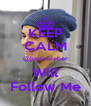 KEEP CALM @justinbieber Will Follow Me - Personalised Poster A4 size