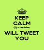 KEEP CALM @justinbieber WILL TWEET YOU - Personalised Poster A4 size