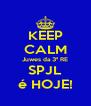 KEEP CALM Juwes da 3ª RE SPJL é HOJE! - Personalised Poster A4 size