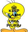 KEEP CALM K EU SOU UMA PIUPIU - Personalised Poster A4 size