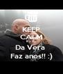 KEEP CALM K o XU  Da Vera  Faz anos!! :) - Personalised Poster A4 size