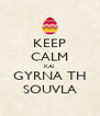 KEEP CALM KAI GYRNA TH SOUVLA - Personalised Poster A4 size