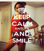 KEEP CALM KAITLYN AND SMILE - Personalised Poster A4 size