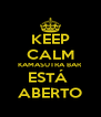 KEEP CALM KAMASUTRA BAR ESTÁ  ABERTO - Personalised Poster A4 size