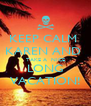 KEEP CALM  KAREN AND  TAKE A  NICE LONG VACATION! - Personalised Poster A4 size