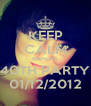 KEEP CALM KARENS 40TH PARTY 01/12/2012 - Personalised Poster A4 size