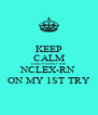 KEEP CALM Karla PASSED THE NCLEX-RN ON MY 1ST TRY - Personalised Poster A4 size