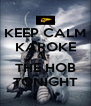 KEEP CALM KAROKE AT THE HOB TONIGHT - Personalised Poster A4 size