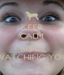 KEEP CALM Katherine  will be WATCHING YOU - Personalised Poster A4 size