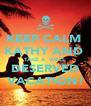 KEEP CALM  KATHY AND  TAKE A  WELL DESERVED VACATION! - Personalised Poster A4 size