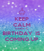 KEEP CALM KATHY 'S BIRTHDAY  IS  COMING UP - Personalised Poster A4 size
