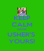 KEEP CALM KATIE USHER'S  YOURS! - Personalised Poster A4 size