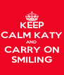 KEEP CALM KATY AND  CARRY ON SMILING - Personalised Poster A4 size