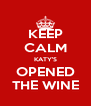 KEEP CALM KATY'S OPENED THE WINE - Personalised Poster A4 size