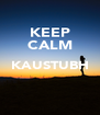 KEEP CALM KAUSTUBH   - Personalised Poster A4 size