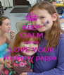 KEEP CALM kavana  LOVE YOUR mummy pappa  - Personalised Poster A4 size