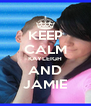 KEEP CALM KAYLEIGH AND JAMIE - Personalised Poster A4 size