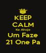KEEP CALM Ke Ahoje Um Faze 21 One Pa - Personalised Poster A4 size