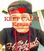 KEEP CALM Keanna Austin Mahone Loves  You  - Personalised Poster A4 size