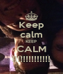 Keep calm KEEP CALM !!!!!!!!!!!!!! - Personalised Poster A4 size