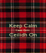 Keep Calm Keep Calm Ceilidh On  - Personalised Poster A4 size
