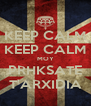 KEEP CALM KEEP CALM MOY PRHKSATE T'ARXIDIA - Personalised Poster A4 size