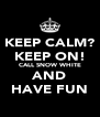 KEEP CALM? KEEP ON! CALL SNOW WHITE AND HAVE FUN - Personalised Poster A4 size