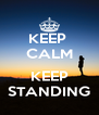 KEEP  CALM  KEEP STANDING - Personalised Poster A4 size
