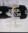 KEEP CALM kelly is GETTING RICHER - Personalised Poster A4 size