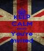 KEEP CALM Kelsey You're Invited - Personalised Poster A4 size