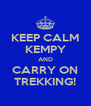 KEEP CALM KEMPY AND CARRY ON TREKKING! - Personalised Poster A4 size