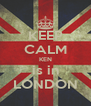KEEP CALM KEN is in LONDON - Personalised Poster A4 size