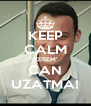 KEEP CALM 'KEREM' CAN UZATMA! - Personalised Poster A4 size