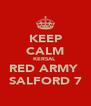 KEEP CALM KERSAL  RED ARMY  SALFORD 7 - Personalised Poster A4 size