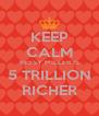 KEEP CALM KESSY MILLER IS 5 TRILLION RICHER - Personalised Poster A4 size
