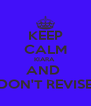 KEEP CALM KIARA  AND  DON'T REVISE - Personalised Poster A4 size