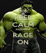 KEEP CALM KIDDING RAGE ON - Personalised Poster A4 size