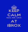 KEEP CALM KIDS ARE SAFE AT IBROX - Personalised Poster A4 size