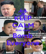 KEEP CALM Kim dont Bomb Everyone - Personalised Poster A4 size
