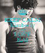 KEEP CALM Kimberly AND LOVE KAI - Personalised Poster A4 size