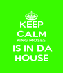 KEEP CALM KING MOSES  IS IN DA HOUSE - Personalised Poster A4 size