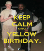 KEEP CALM KING YELLOW BIRTHDAY. - Personalised Poster A4 size