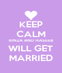 KEEP CALM KINZA AND HASEEB WILL GET MARRIED - Personalised Poster A4 size