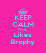 KEEP CALM Kirsty  Likes Brophy - Personalised Poster A4 size