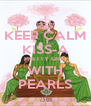KEEP CALM KISS-A PRETTY GIRL WITH PEARLS - Personalised Poster A4 size