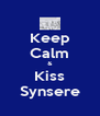 Keep Calm & Kiss Synsere - Personalised Poster A4 size