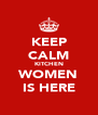 KEEP CALM KITCHEN WOMEN IS HERE - Personalised Poster A4 size